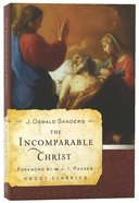 The Incomparable Christ (Moody Classic Series) Paperback