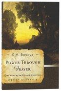 Mlcs: Power Through Prayer (Moody Classic Series) Paperback