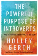 The Powerful Purpose of Introverts: Why the World Needs You to Be You Paperback
