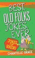 Best Old Folks Jokes Ever: Jokes For Seniors Paperback