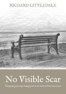 No Visible Scar: Navigating Your Way Through Grief in the Wake of Covid-19 Restrictions Paperback