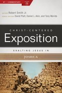 Exalting Jesus in Joshua (Christ Centered Exposition Commentary Series) Paperback