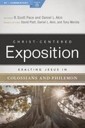 Exalting Jesus in Colossians & Philemon (Christ Centered Exposition Commentary Series) Hardback
