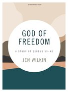 God of Freedom: A Study of Exodus 19-40 (Bible Study Book With Video Access) Paperback