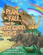 Plan, the Fall, and the Very Good News, the (3 Circles Bible Story Series) Hardback