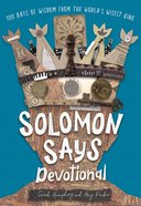 Solomon Says Devotional: 100 Days of Wisdom From the World's Wisest King Hardback