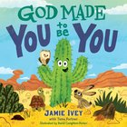 God Made You to Be You Board Book
