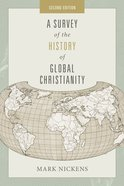 A Survey of the History of Global Christianity (2nd Edition) Paperback