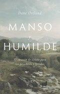 Manso Y Humilde: El Corazon De Cristo Para Los Pecadores Y Heridos Paperback