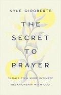 The Secret to Prayer eBook