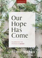 Our Hope Has Come: Celebrating the Promise of Advent (5 Sessions) Paperback