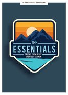 The Essentials: Truths From Jesus' Greatest Sermon (Teen Devotional) Paperback