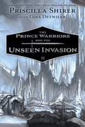 The Prince Warriors and the Unseen Invasion (#02 in The Prince Warriors Series) Paperback