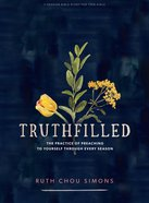 Truthfilled: The Practice of Preaching to Yourself Through Every Season (Teen Girls' Bible Study Book) Paperback