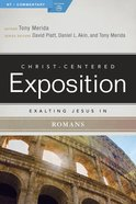 Exalting Jesus in Romans (Christ Centered Exposition Commentary Series) Paperback