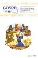The Mission Begins (Older Kids Leader Guide) (#10 in The Gospel Project For Kids Series) Spiral