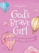 God's Brave Girl : A Courageous Journey of Faith (Younger Girls Study Journal) (For Girls Like You Series) Paperback