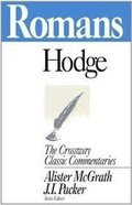 Romans (Crossway Classic Commentaries Series) Paperback
