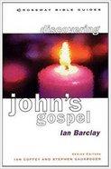 Discovering John (Crossway Bible Guides Series) Paperback