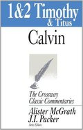 1 & 2 Timothy and Titus (Crossway Classic Commentaries Series) Paperback