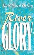 River Glory Paperback