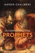 Interpreting the Prophets Paperback