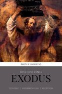 Discovering Exodus: Content, Interpretation, Reception Paperback