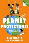 Planet Protectors: 52 Ways to Look After God's World Paperback