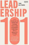 Leadership 101: Your Go-To Guide For Leading Youth and Children's Ministries Into a Brighter Future Paperback