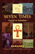 Seven Times: Egypt to Istanbul Paperback