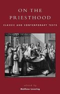 On the Priesthood: Classic and Contemporary Texts Paperback