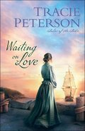 Waiting on Love (#03 in Ladies Of The Lake Series) Paperback