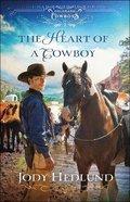 The Heart of a Cowboy  (Colorado Cowboys Book #2) (#02 in Colorado Cowboys Series) eBook