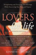 Lovers For Life: Strengthening and Preserving Your Marriage While Discovering Your Plan and Purpose (2021 Edition) Paperback
