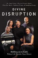 Divine Disruption: Holding on to Faith When Life Breaks Your Heart Hardback