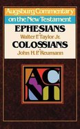Ephesians, Colossians (Augsburg Commentary On The New Testament Series) Paperback