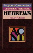Hebrews (Augsburg Commentary On The New Testament Series) Paperback