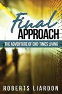 Final Approach: The Adventure of End-Times Living Paperback