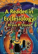 A Reader in Ecclesiology Paperback