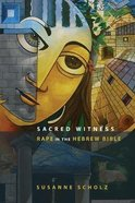 Sacred Witness: Rape in the Hebrew Bible Paperback