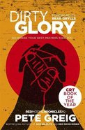 Dirty Glory - Go Where Your Best Prayers Take You (#02 in Red Moon Chronicles Series) Pb (Larger)