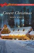 Covert Christmas (Love Inspired Suspense Series) eBook