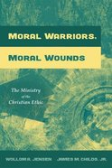Moral Warriors, Moral Wounds Paperback