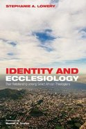 Identity and Ecclesiology: Their Relationship Among Select African Theologians Paperback