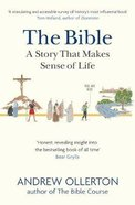 Bible: The a Story That Makes Sense of Life eBook