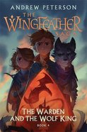 The Warden and the Wolf King (#04 in The Wingfeather Saga Series) Paperback