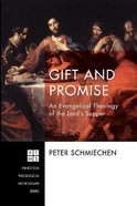 Gift and Promise: An Evangelical Theology of the Lord's Supper Paperback