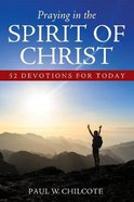 Praying in the Spirit of Christ: 52 Devotions For Today Paperback
