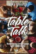 Table Talk: Rethinking Communion and Community Paperback