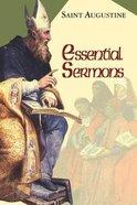 Essential Sermons (Works Of Saint Augustine Series) Paperback